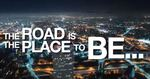 The road is the place to be